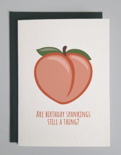 """Card design of a peach emoji that reads """"Are birthday spankings still a thing?"""""""