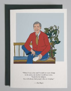 """Image of Mr Rogers sitting on a bench with the quote below """"When I was a boy and I would see scary things in the news, my mother would say to me, look for the helpers, you will always find people who are helping. - Fred Rogers"""""""