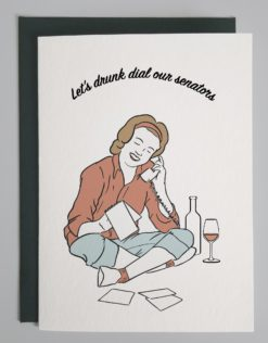 """Image of girl on the phone drinking wine with text that reads """"lets drunk dial our senators"""""""