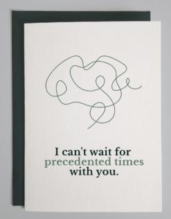"""Drawing of a squiggly messy line and words that read """"I can't wait for precedented times with you."""""""