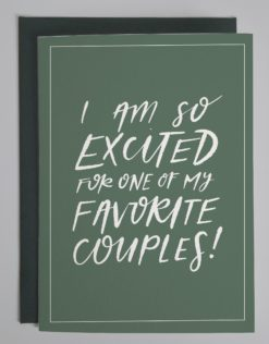 """card that reads """"i am so excited for one of my favorite couples"""" in white script on a green background"""